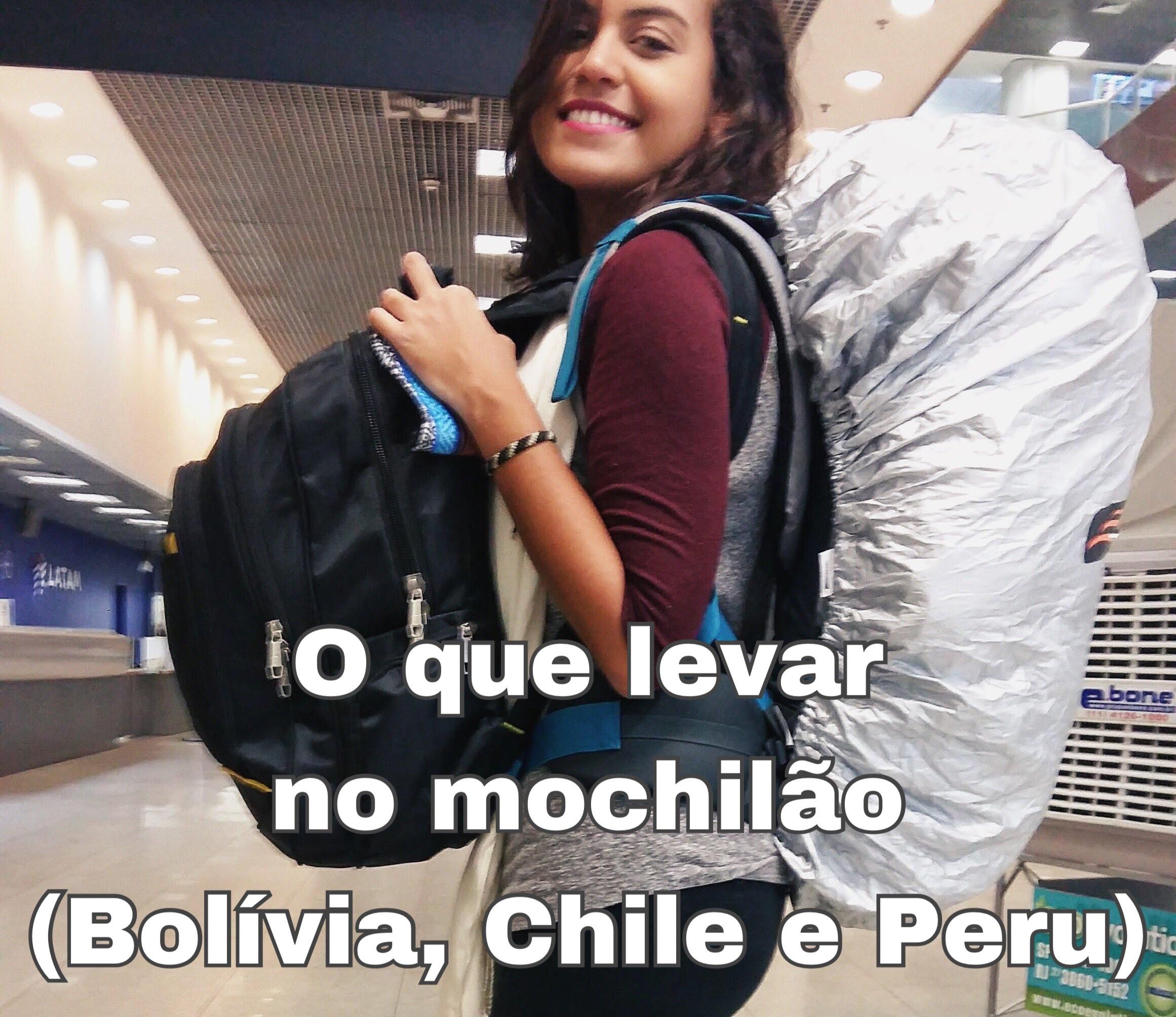 O que levar no mochilão Bolívia , Chile e Peru